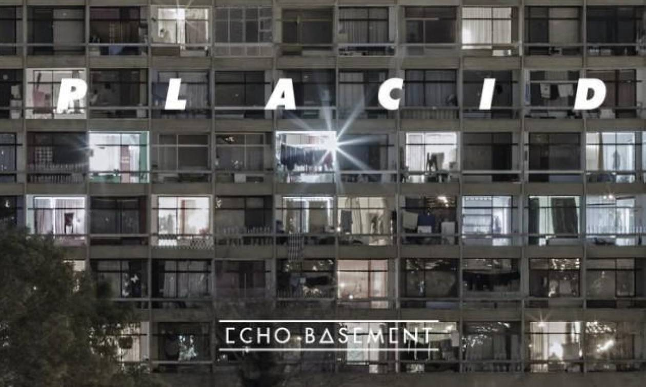Οι Echo Basement παρουσιάζουν το «Placid»