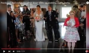 Συγκινητικό βίντεο: Παράλυτος πατέρας σηκώθηκε όρθιος για να συνοδεύσει την κόρη του στο γάμο της
